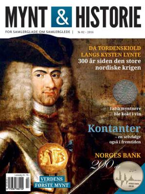 MYnt & Historie 2 2016 med Tordenskiold, falskmyntere i middelalderen og Norges Bank 200 år