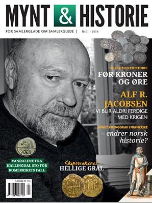 Mynt & Historie 1 2016 med Alf R. Jacobsen om krigsseilerne, åpning av vikinggrav i Frankrike og norsk mynthistorie