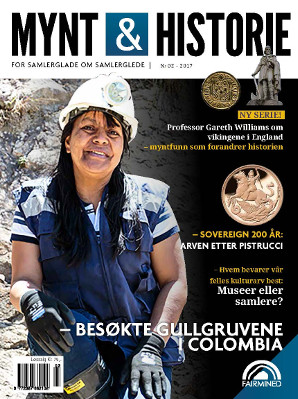 Mynt & Historie 2 2017 med besøk til gruver i Colombia, Sovereign 200 år og vikingmynter som forandrer historien