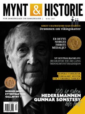 Mynt & Historie 4 2017 med Gunnar Søsnsteby 100 år, ny sentralbanklov og 20 kroner 1883