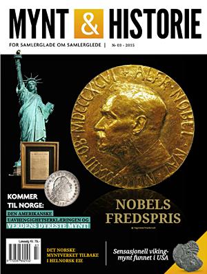 Mynt & Historie 3 2015 med Nobels fredspris, verdens dyreste mynt og sensasjonelt vikingmyntfunn i USA.