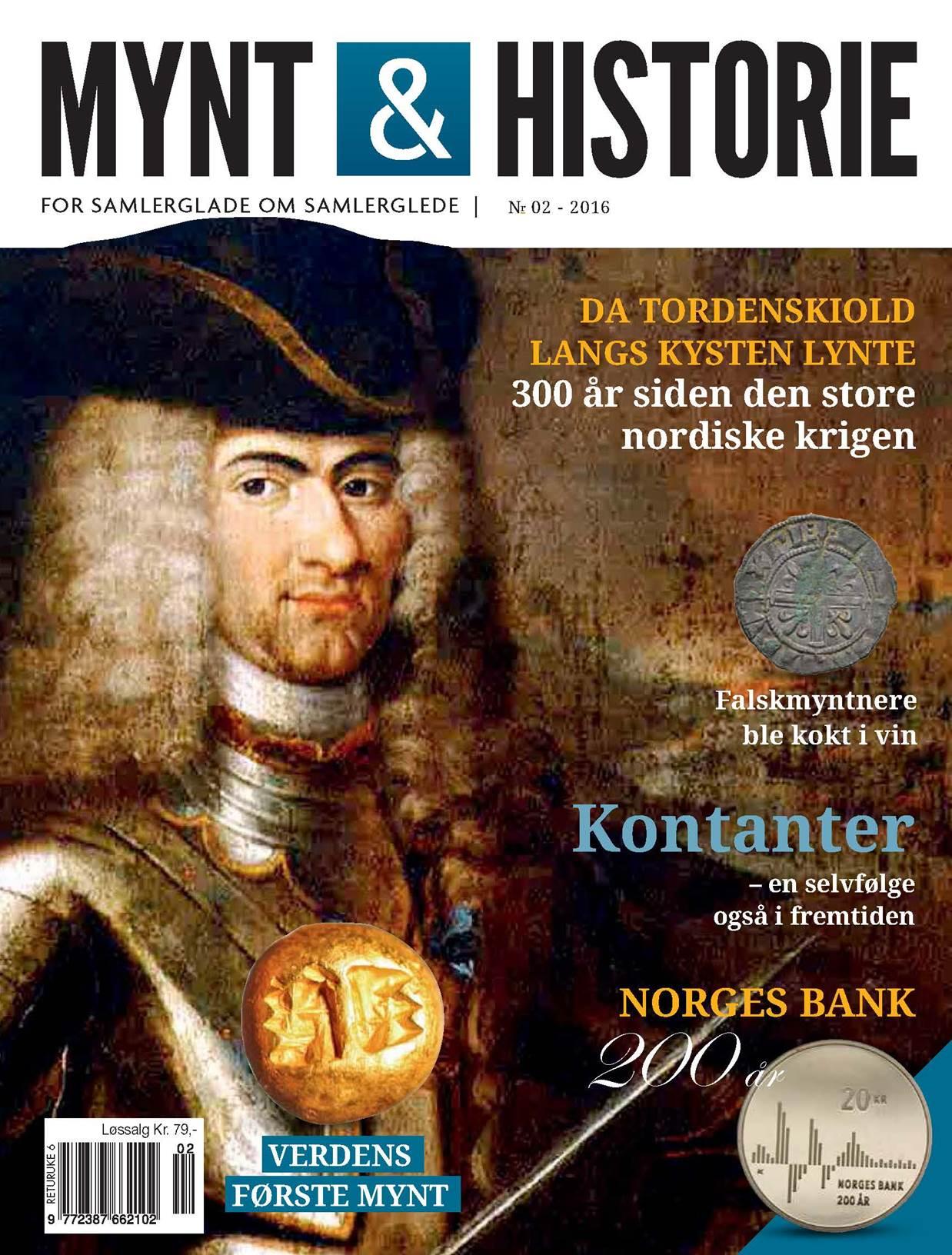 Mynt & Historie 2 2016 med Tordenskiold og Den store nordiske krigen, falskmyntere som ble kokt i vin og verdens eldste mynt