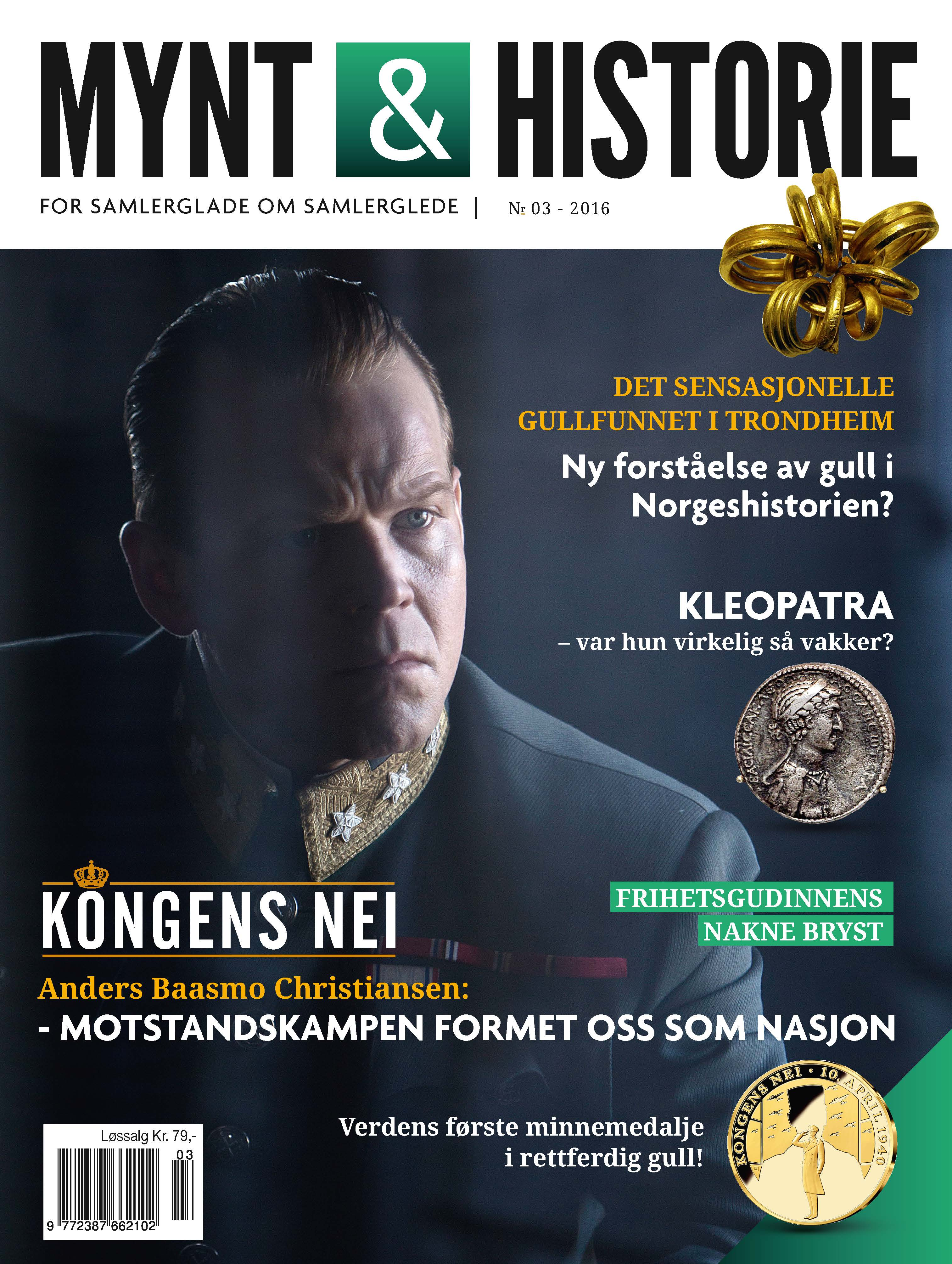 Mynt & Historie 3 2016 med Kongens Nei og Anders Baasmo Christiansen, det sensasjonelle gullfunnet i Trondheim, Kleopatra på mynter og verdens første minnemedalje i rettferdig gull
