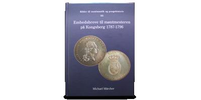 Embedsbreve til Møntmesteren Kongsberg